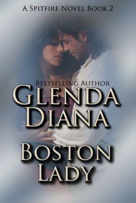 Spitfire Novels: Boston Lady (A Spitfire Novel Book 2), Glenda Diana
