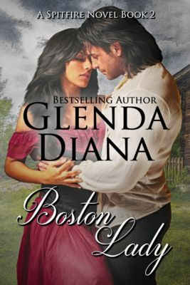 Spitfire Novels: Boston Lady (A Spitfire Novel Book 2), Glenda Diana