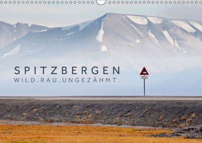 Spitzbergen - Wild.Rau.Ungezähmt. (Wandkalender 2019 DIN A3 quer), Lain Jackson
