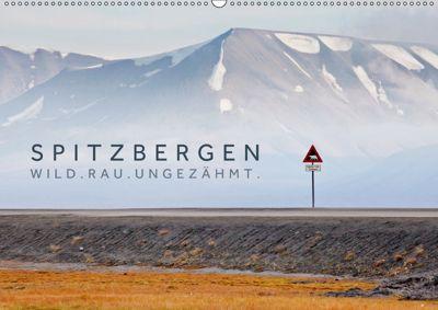 Spitzbergen - Wild.Rau.Ungezähmt. (Wandkalender 2019 DIN A2 quer), Lain Jackson