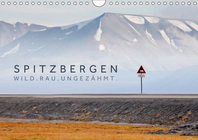 Spitzbergen - Wild.Rau.Ungezähmt. (Wandkalender 2019 DIN A4 quer), Lain Jackson