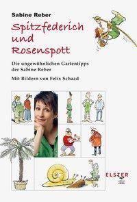 Spitzfederich und Rosenspott - Sabine Reber  