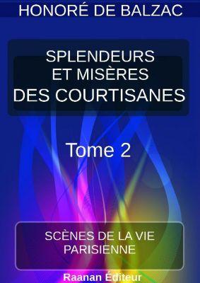 SPLENDEURS ET MISÈRES DES COURTISANES  2 , Honoré de Balzac
