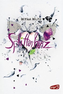 Splitterherz, Bettina Belitz