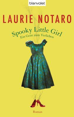 Spooky Little Girl - Ein Geist zum Verlieben, Laurie Notaro