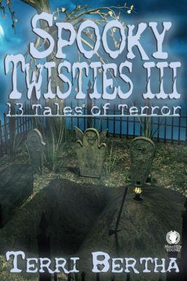 Spooky Twisties: Spooky Twisties III, Terri Bertha