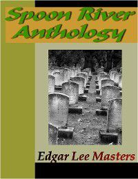 Spoon River Anthology, Edgar Lee Masters