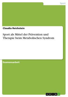 Sport als Mittel der Prävention und Therapie beim Metabolischen Syndrom, Claudia Reichstein