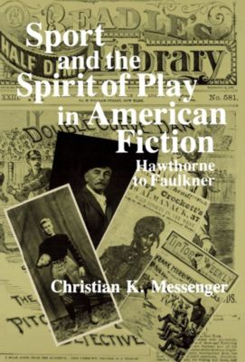 Sport and the Spirit of Play in American Fiction, Christian Messenger