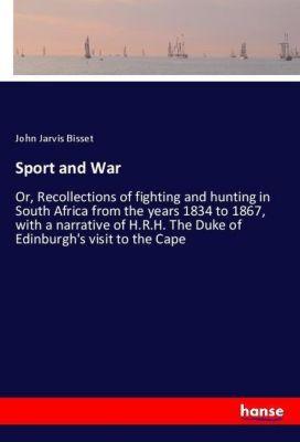 Sport and War, John Jarvis Bisset