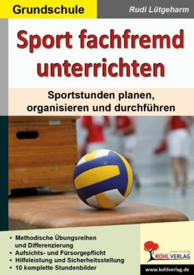 Sport fachfremd unterrichten / Grundschule, Rudi Lütgeharm