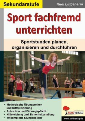 Sport fachfremd unterrichten / Sekundarstufe, Rudi Lütgeharm