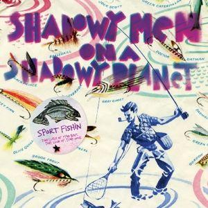 Sport Fishin: The Lure (Vinyl), Shadowy Men On A Shadowy Planet