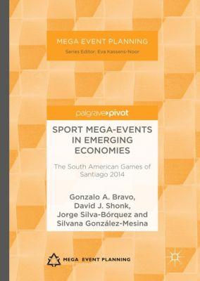Sport Mega-Events in Emerging Economies, Gonzalo A. Bravo, David J. Shonk, Jorge Silva-Bórquez, Silvana González-Mesina