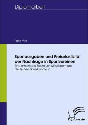 Sportausgaben und Preiselastizität der Nachfrage in Sportvereinen, Peter Volk