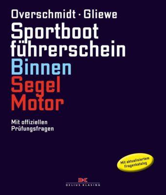 Sportbootführerschein Binnen Segel/Motor, Heinz Overschmidt, Ramon Gliewe