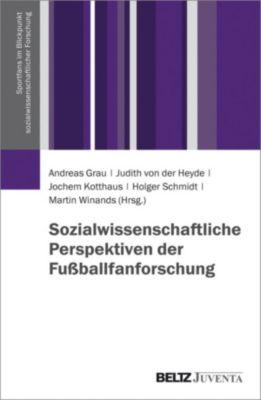 Sportfans im Blickpunkt sozialwissenschaftlicher Forschung: Sozialwissenschaftliche Perspektiven der Fussballfanforschung