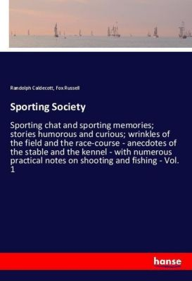 Sporting Society, Randolph Caldecott, Fox Russell