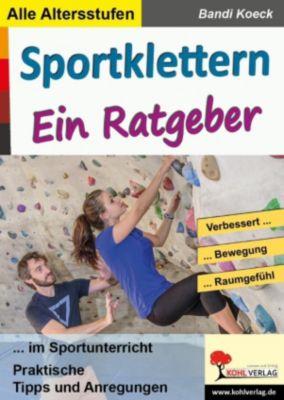 Sportklettern - Ein Ratgeber, Bandi Koeck