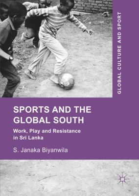 Sports and The Global South, S. Janaka Biyanwila