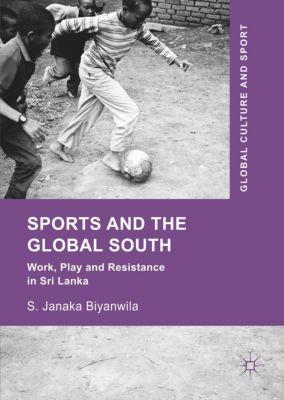 Sports and The Global South, S. Janaka Biyanwila
