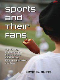 Sports and Their Fans, Kevin G. Quinn