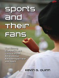 Sports and Their Fans, Kevin G. Quinn