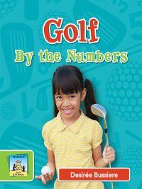 Sports by the Numbers: Golf by the Numbers, Desirée Bussiere