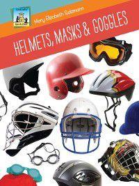 Sports Gear: Helmets, Masks & Goggles, Mary Elizabeth Salzmann