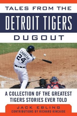 Sports Publishing: Tales from the Detroit Tigers Dugout, Jack Ebling