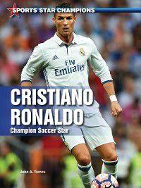 Sports Star Champions: Cristiano Ronaldo, John A. Torres