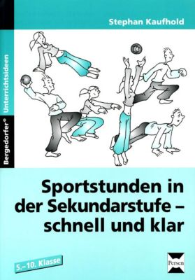 Sportstunden in der Sekundarstufe - schnell und klar, Stephan Kaufhold