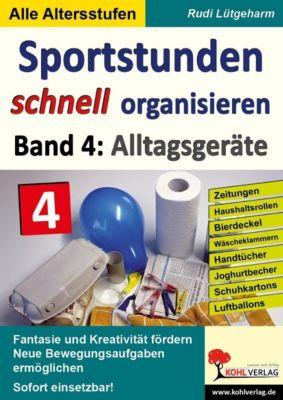 Sportstunden schnell organisieren / Band 4: Alltagsgeräte, Rudi Lütgeharm