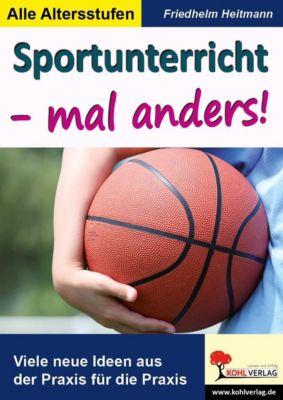Sportunterricht - mal anders!, Friedhelm Heitmann