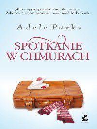 Spotkanie w chmurach, Adele Parks