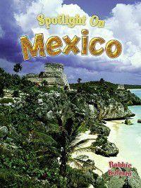 Spotlight on my Country: Spotlight on Mexico, Bobbie Kalman, Niki Walker