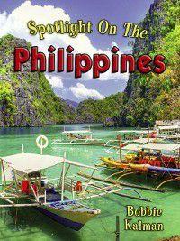 Spotlight on my Country: Spotlight on the Philippines, Bobbie Kalman