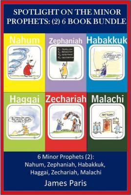 Spotlight On: Spotlight On The Minor Prophets: (2) 6 Book Bundle, James Paris