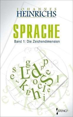 Sprache: .1 Die Zeichendimension - Johannes Heinrichs |