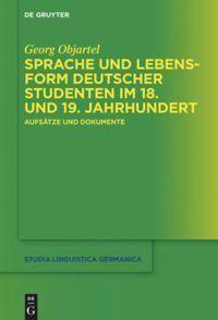 Sprache und Lebensform deutscher Studenten im 18. und 19. Jahrhundert, Georg Objartel