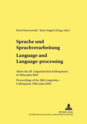 Sprache und Sprachverarbeitung. Language and Language-processing