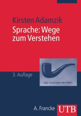 Sprache, Wege zum Verstehen, Kirsten Adamzik