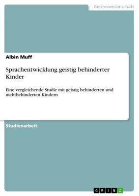 Sprachentwicklung geistig behinderter Kinder, Albin Muff