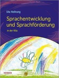 Sprachentwicklung und Sprachförderung - Uta Hellrung |