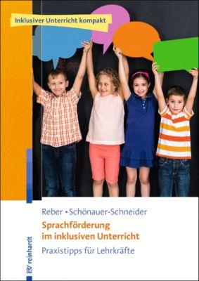 Sprachförderung im inklusiven Unterricht, Karin Reber, Wilma Schönauer-Schneider