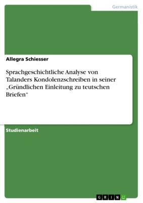 """Sprachgeschichtliche Analyse von Talanders Kondolenzschreiben in seiner """"Gründlichen Einleitung zu teutschen Briefen"""", Allegra Schiesser"""