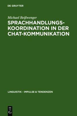 Sprachhandlungskoordination in der Chat-Kommunikation, Michael Beißwenger