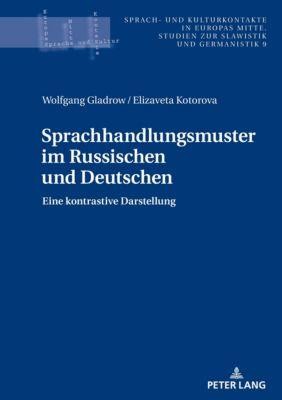 Sprachhandlungsmuster im Russischen und Deutschen, Wolfgang Gladrow, Elizaveta Kotorova