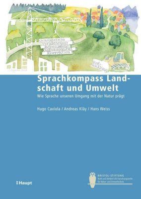 Sprachkompass Landschaft und Umwelt, Hugo Caviola, Andreas Kläy, Hans Weiss