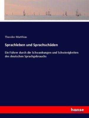 Sprachleben und Sprachschäden - Theodor Matthias pdf epub